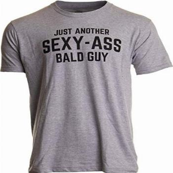 Ann Arbor T-shirt Co. Just Another Sexy Bald Guy | Funny Dad
