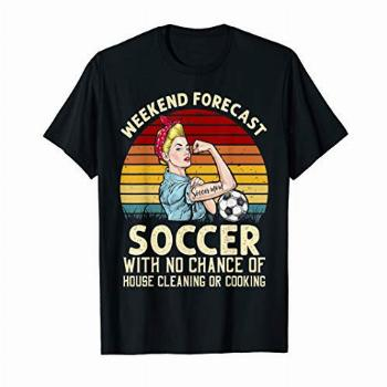 Funny Weekend Forecast Soccer With No Chance Cleaning Shirt