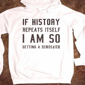 history repeats itself - S.J.Fashion - Skreened T-shirts, Organic Shirts, Hoodies, Kids Tees, Baby