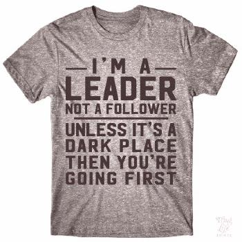 Im A Leader - Funny Quote Shirts - Ideas of Funny Quote Shirts -