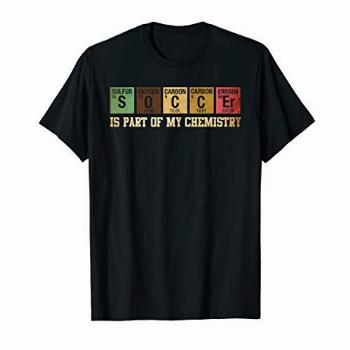 Is Part Of My Chemistry T-Shirt Funny Science Soccer Student