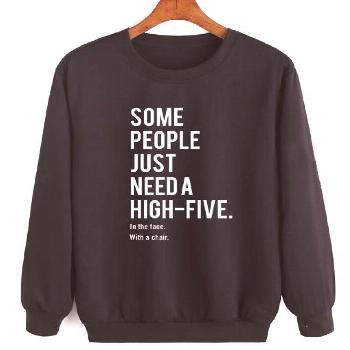 Some People Need A High Five Sweater - Funny Quote Shirts - Ideas of Funny Quote Shirts -   Some Pe