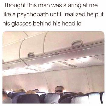 Tweet about thinking man is staring at you like psychopath with picture of man on plane wearing gla