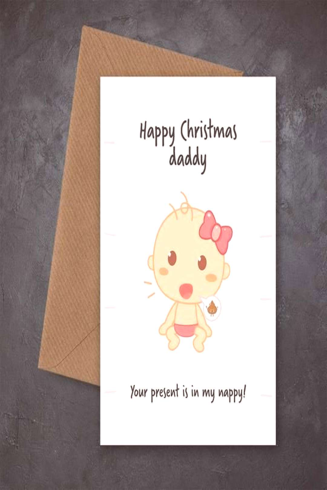 Funny Christmas Card for Dad - Daddy Christmas Cards from Daughter - Your present in my nappy - Fun