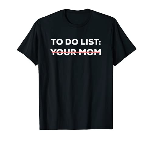 Funny To Do List Your Mom Sarcasm Sarcastic Saying Men Women