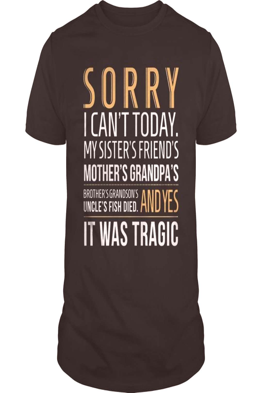 Sorry - I Cant Today - Shop Sorry – I Cant Today T Shirt custom made just for you. Available o